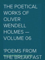 The Poetical Works of Oliver Wendell Holmes — Volume 06