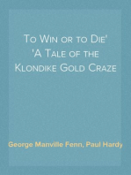 To Win or to Die A Tale of the Klondike Gold Craze