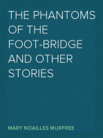 The Phantoms of the Foot-Bridge and Other Stories
