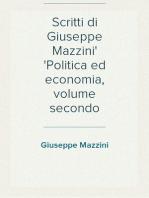 Scritti di Giuseppe Mazzini Politica ed economia, volume secondo