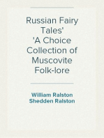Russian Fairy Tales A Choice Collection of Muscovite Folk-lore