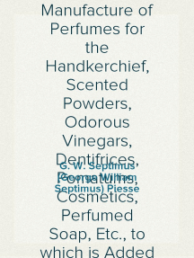The Art of Perfumery, and Methods of Obtaining the Odors of Plants