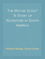 The Motor Scout A Story of Adventure in South America