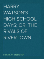 Harry Watson's High School Days; Or, The Rivals of Rivertown