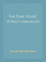 The Dark House A Knot Unravelled