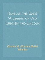 Havelok the Dane A Legend of Old Grimsby and Lincoln