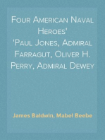 Four American Naval Heroes Paul Jones, Admiral Farragut, Oliver H. Perry, Admiral Dewey