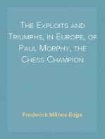 The Exploits and Triumphs, in Europe, of Paul Morphy, the Chess Champion