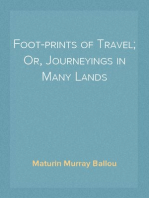 Foot-prints of Travel; Or, Journeyings in Many Lands