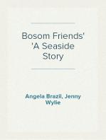 Bosom Friends A Seaside Story