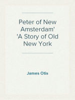 Peter of New Amsterdam A Story of Old New York