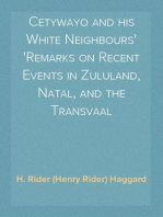 Cetywayo and his White Neighbours Remarks on Recent Events in Zululand, Natal, and the Transvaal