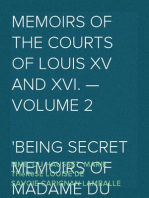 Memoirs of the Courts of Louis XV and XVI. — Volume 2 Being secret memoirs of Madame Du Hausset, lady's maid to Madame de Pompadour, and of the Princess Lamballe