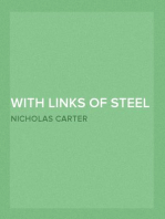 With Links of Steel Or, The Peril of the Unknown