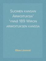 Suomen kansan Arwoituksia ynnä 189 Wiron arwoituksen kanssa