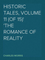 Historic Tales, Volume 11 (of 15) The Romance of Reality