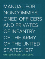 Manual for Noncommissioned Officers and Privates of Infantry of the Army of the United States, 1917 To be used by Engineer companies (dismounted) and Coast Artillery companies for Infantry instruction and training