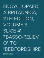"Encyclopaedia Britannica, 11th Edition, Volume 3, Slice 4 ""Basso-relievo"" to ""Bedfordshire"""