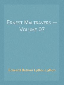 Ernest Maltravers — Volume 07