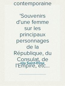Mémoires d'une contemporaine Souvenirs d'une femme sur les principaux personnages de la République, du Consulat, de l'Empire, etc... Tome 5
