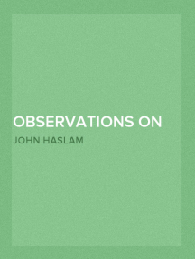 Observations on Madness and Melancholy Including Practical Remarks on those Diseases together with Cases and an Account of the Morbid Appearances on Dissection