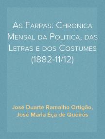 As Farpas: Chronica Mensal da Politica, das Letras e dos Costumes (1882-11/12)