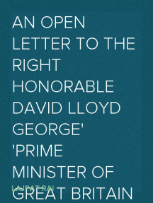 An Open Letter to the Right Honorable David Lloyd George Prime Minister of Great Britain