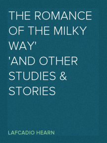 The Romance of the Milky Way And Other Studies & Stories