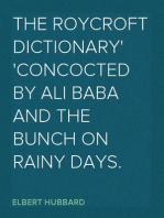 The Roycroft Dictionary Concocted by Ali Baba and the Bunch on Rainy Days.