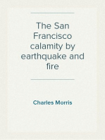 The San Francisco calamity by earthquake and fire