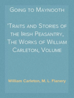 Going to Maynooth Traits and Stories of the Irish Peasantry, The Works of William Carleton, Volume Three