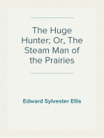 The Huge Hunter; Or, The Steam Man of the Prairies