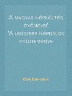 A magyar népköltés gyöngyei A legszebb népdalok gyüjteménye