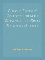 Curious Epitaphs Collected from the Graveyards of Great Britain and Ireland.