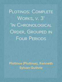 Plotinos: Complete Works, v. 3 In Chronological Order, Grouped in Four Periods