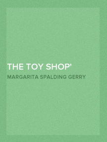 The Toy Shop A Romantic Story of Lincoln the Man