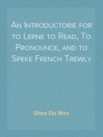 An Introductorie for to Lerne to Read, To Pronounce, and to Speke French Trewly