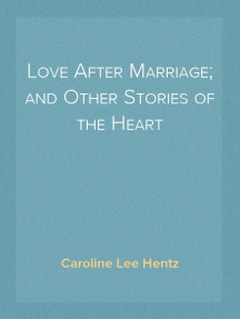 Love After Marriage; and Other Stories of the Heart