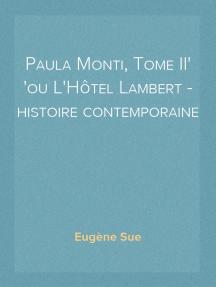 Paula Monti, Tome II ou L'Hôtel Lambert - histoire contemporaine