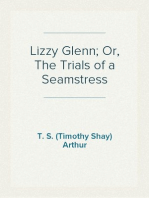Lizzy Glenn; Or, The Trials of a Seamstress