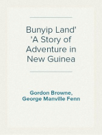 Bunyip Land A Story of Adventure in New Guinea