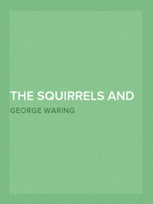 The Squirrels and other animals Illustrations of the habits and instincts of many of the smaller British quadrupeds