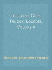 The Three Cities Trilogy: Lourdes, Volume 4