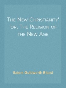 The New Christianity or, The Religion of the New Age