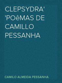 Clepsydra Poêmas de Camillo Pessanha