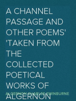 A Channel Passage and Other Poems Taken from The Collected Poetical Works of Algernon Charles Swinburne—Vol VI