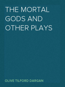 The Mortal Gods and Other Plays