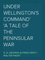 Under Wellington's Command A Tale of the Peninsular War