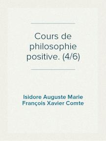 Cours de philosophie positive. (4/6)