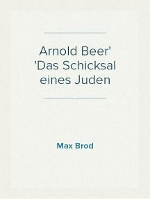 Arnold Beer Das Schicksal eines Juden